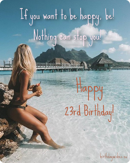 23rd birthday wishes for friends