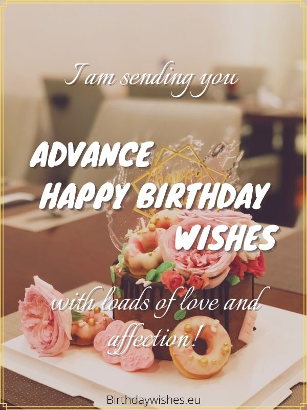 Happy birthday in advance wishes